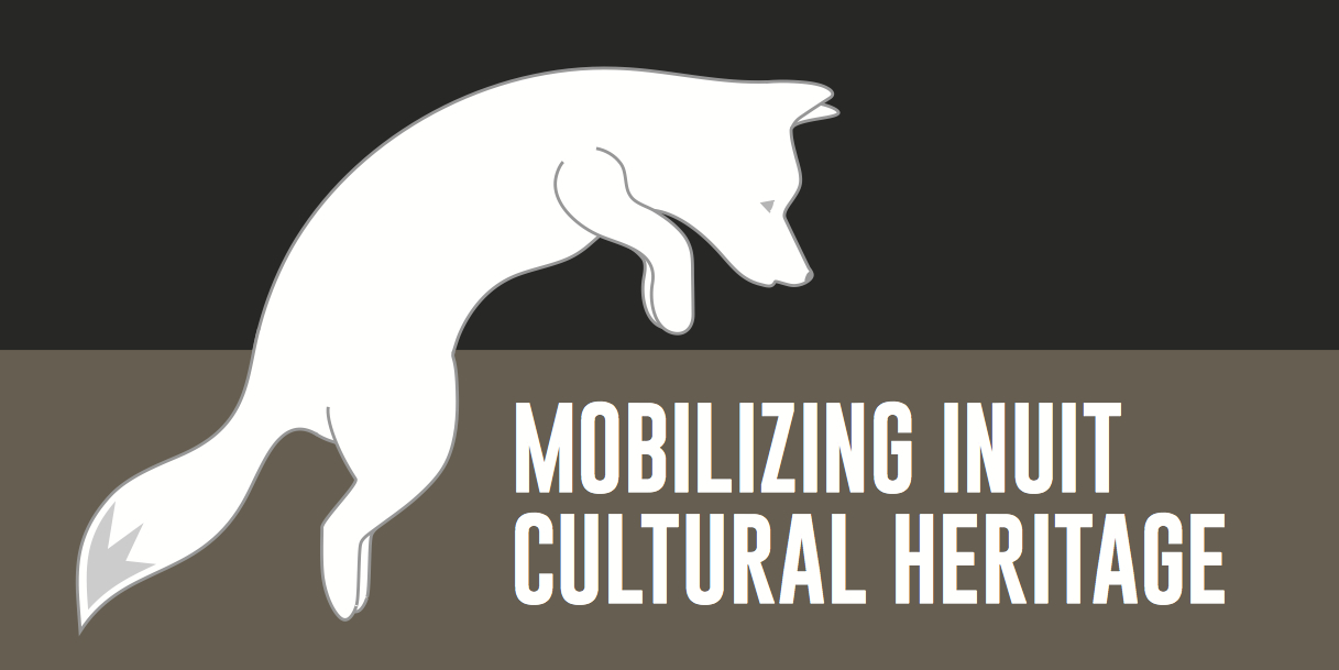 Mobilizing Inuit Cultural Heritage project